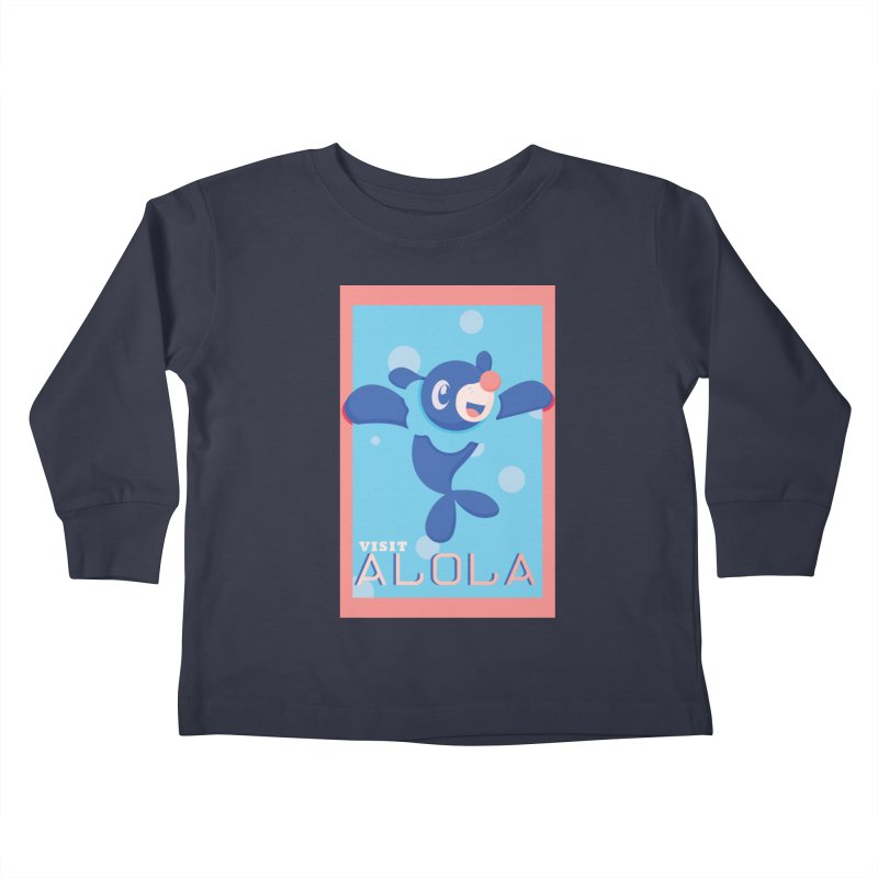 Visit Alola with Popplio ! Kids Toddler Longsleeve T-Shirt by jaredslyterdesign's Artist Shop