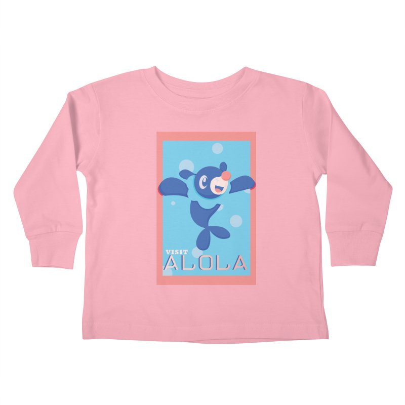 Visit Alola with Popplio ! Kids Toddler Longsleeve T-Shirt by jaredslyterdesign's Artist Shop