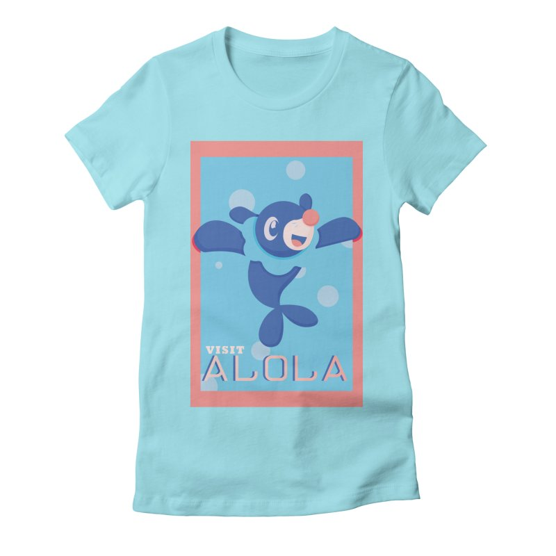 Visit Alola with Popplio ! Women's Fitted T-Shirt by jaredslyterdesign's Artist Shop