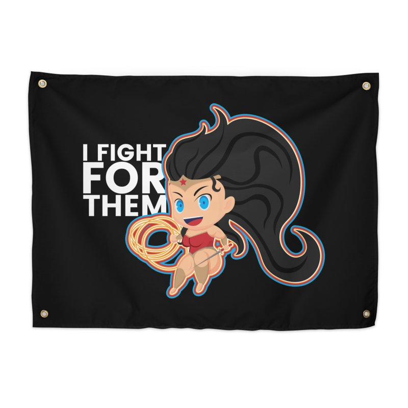 Wonder Woman : I FIGHT FOR THEM Home Tapestry by jaredslyterdesign's Artist Shop