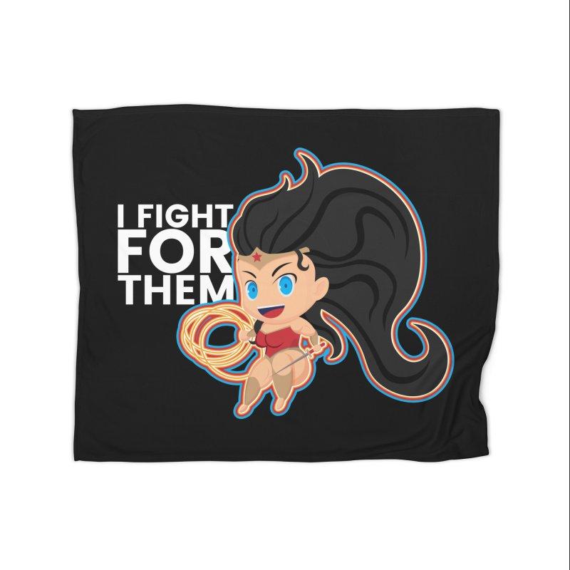 Wonder Woman : I FIGHT FOR THEM Home Blanket by jaredslyterdesign's Artist Shop