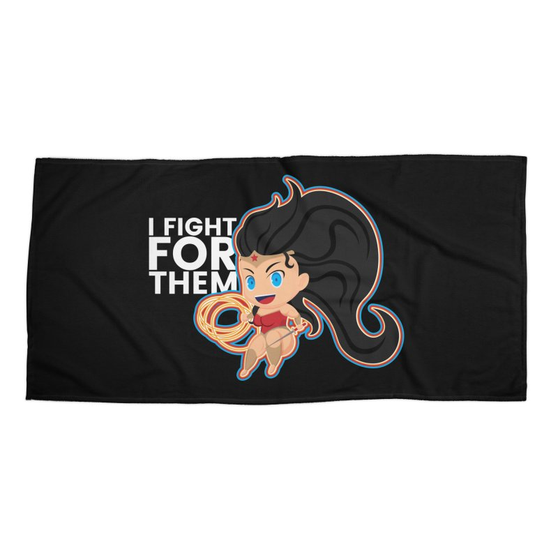 Wonder Woman : I FIGHT FOR THEM Accessories Beach Towel by jaredslyterdesign's Artist Shop