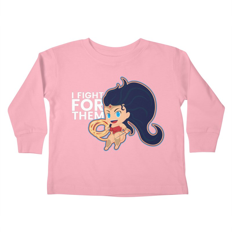 Wonder Woman : I FIGHT FOR THEM Kids Toddler Longsleeve T-Shirt by jaredslyterdesign's Artist Shop