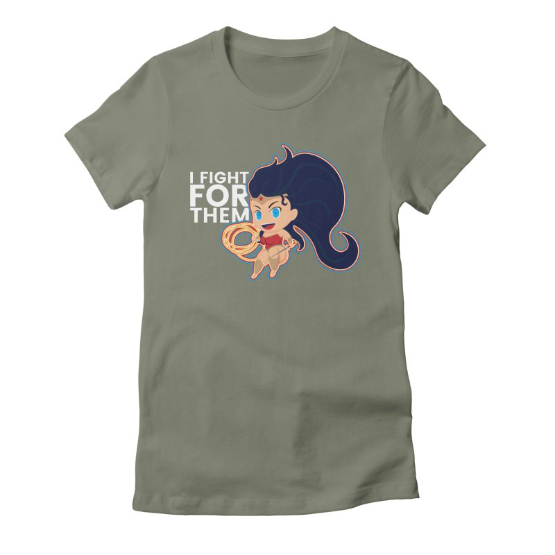 Wonder Woman : I FIGHT FOR THEM Women's Fitted T-Shirt by jaredslyterdesign's Artist Shop
