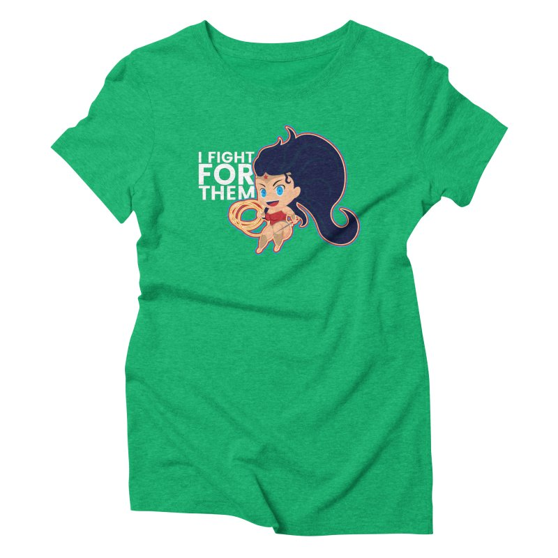 Wonder Woman : I FIGHT FOR THEM Women's Triblend T-shirt by jaredslyterdesign's Artist Shop