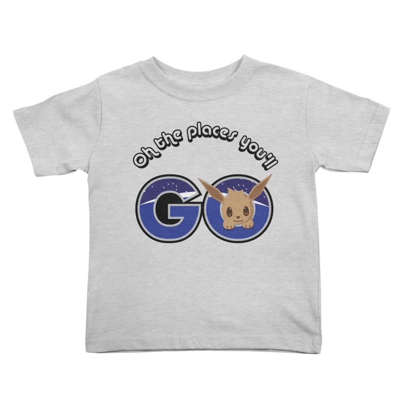 Oh the Places You'll Go ( with Eevee! ) Kids Toddler T-Shirt by jaredslyterdesign's Artist Shop