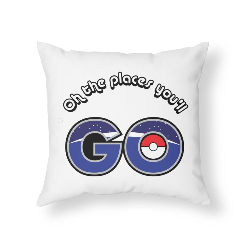 Oh the Places You'll Pokemon Go! Home Throw Pillow by jaredslyterdesign's Artist Shop