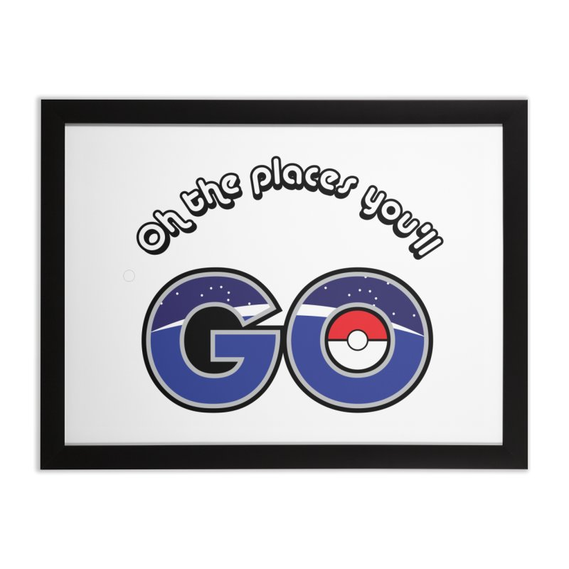 Oh the Places You'll Pokemon Go! Home Framed Fine Art Print by jaredslyterdesign's Artist Shop