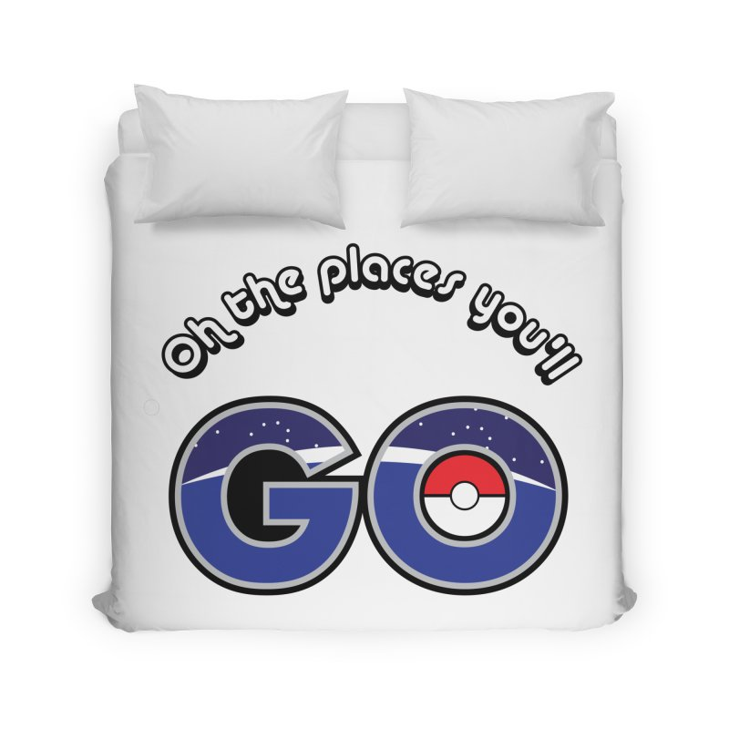 Oh the Places You'll Pokemon Go! Home Duvet by jaredslyterdesign's Artist Shop