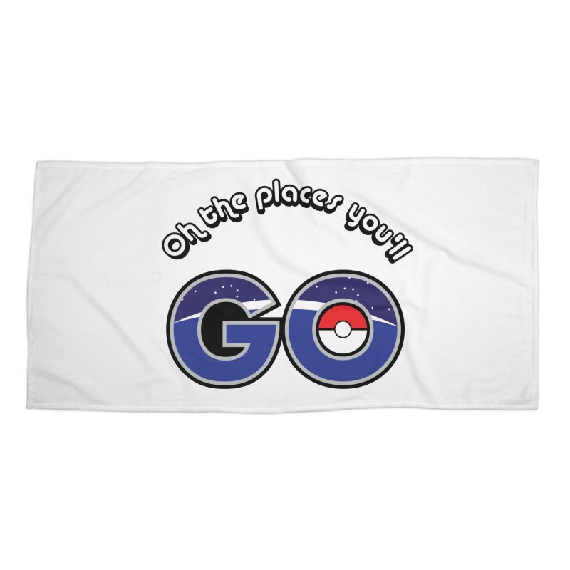 Oh the Places You'll Pokemon Go! Accessories Beach Towel by jaredslyterdesign's Artist Shop
