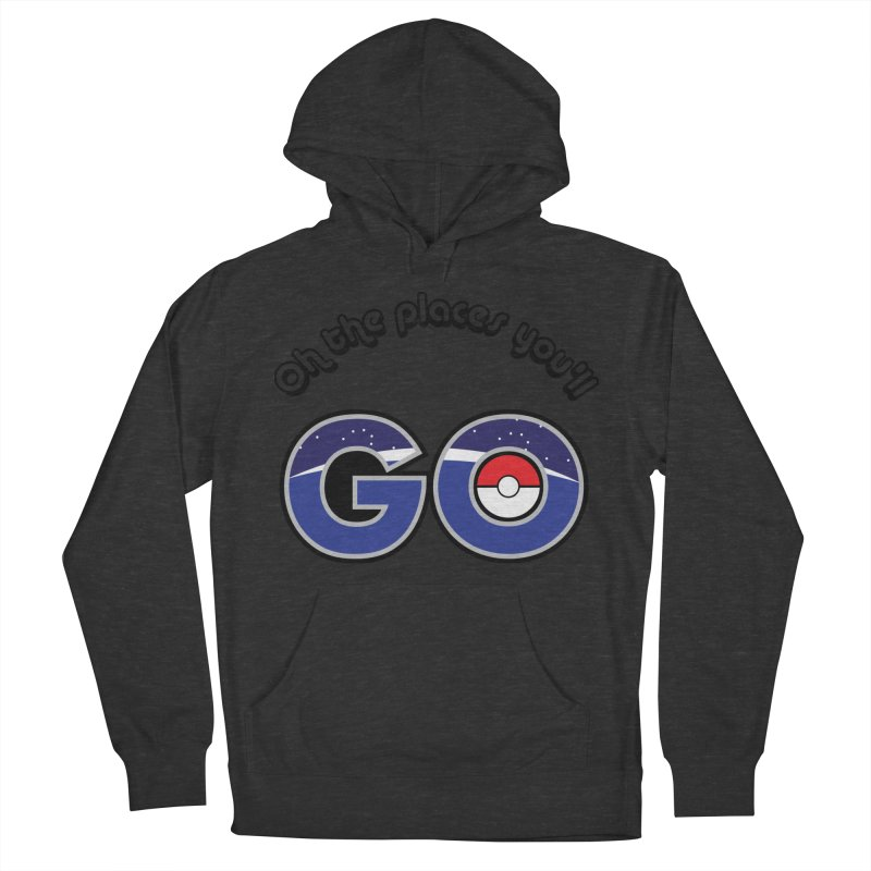 Oh the Places You'll Pokemon Go! Men's French Terry Pullover Hoody by jaredslyterdesign's Artist Shop