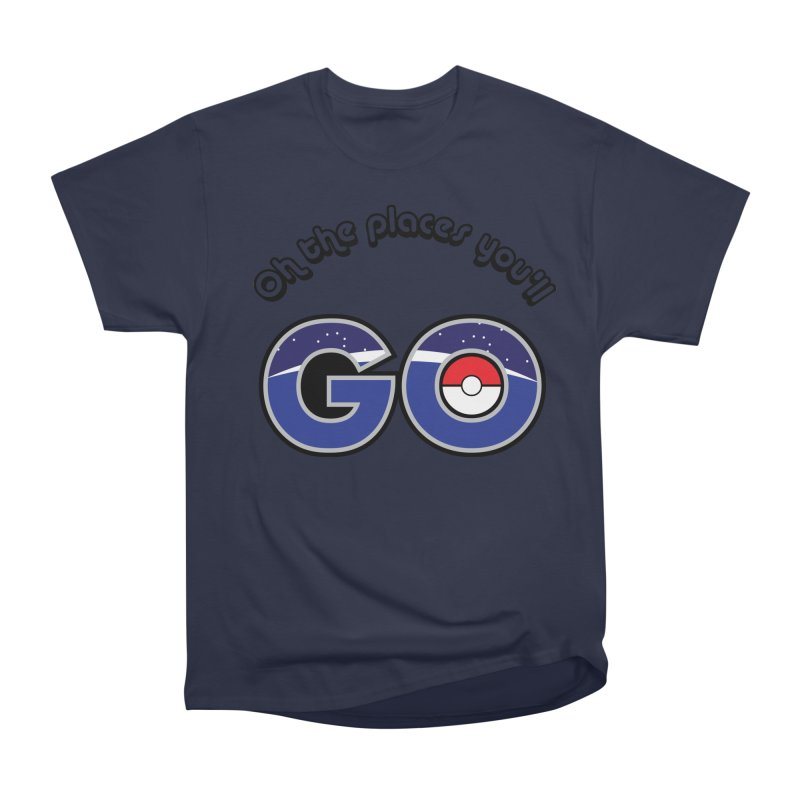 Oh the Places You'll Pokemon Go! Men's Heavyweight T-Shirt by jaredslyterdesign's Artist Shop
