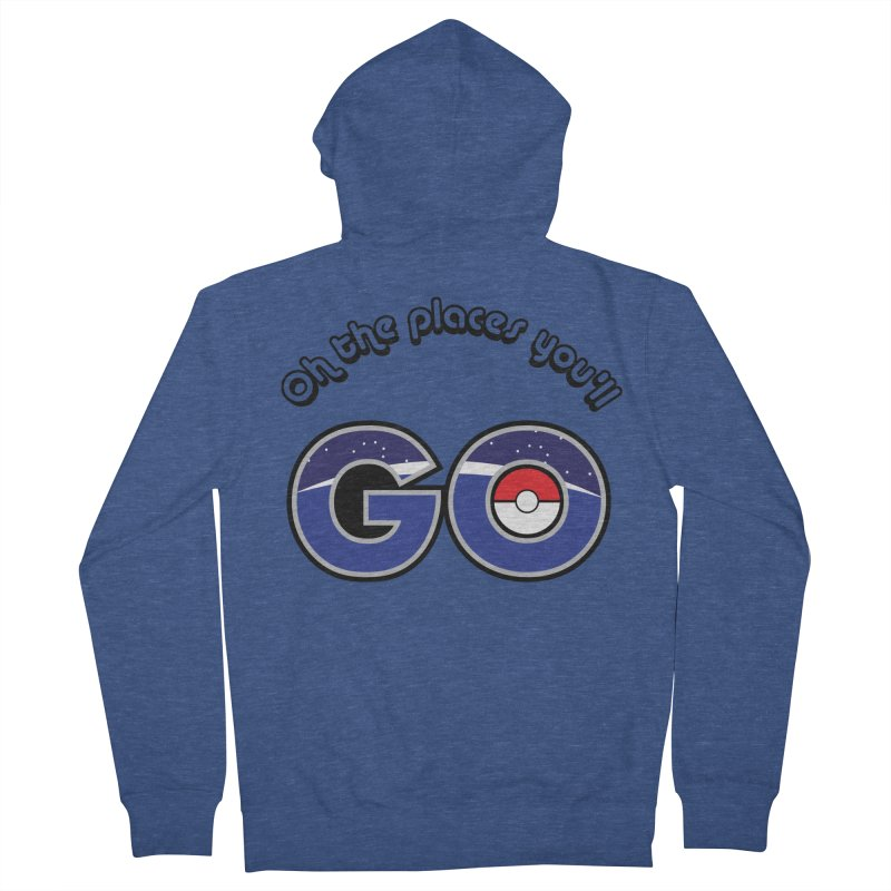 Oh the Places You'll Pokemon Go! Women's Zip-Up Hoody by jaredslyterdesign's Artist Shop