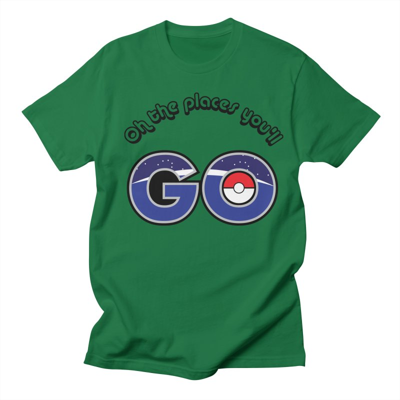 Oh the Places You'll Pokemon Go! Women's Regular Unisex T-Shirt by jaredslyterdesign's Artist Shop