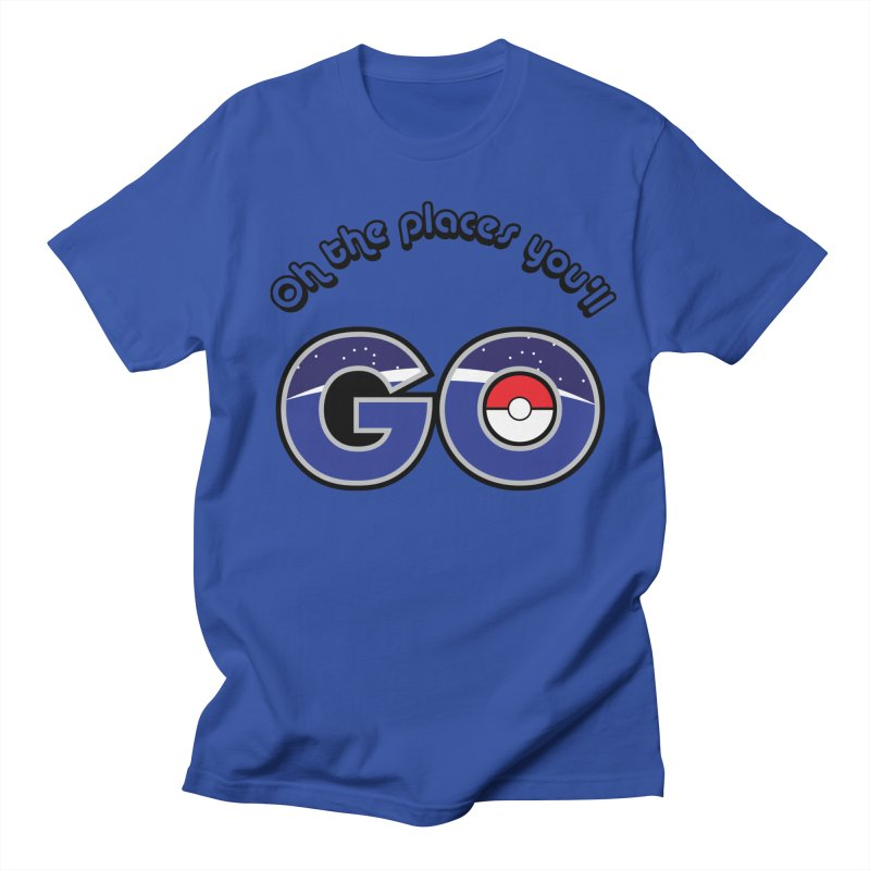 Oh the Places You'll Pokemon Go! Women's Unisex T-Shirt by jaredslyterdesign's Artist Shop