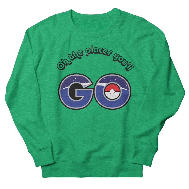 Oh the Places You'll Pokemon Go! Men's Sweatshirt by jaredslyterdesign's Artist Shop