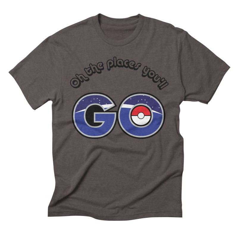 Oh the Places You'll Pokemon Go! Men's Triblend T-Shirt by jaredslyterdesign's Artist Shop