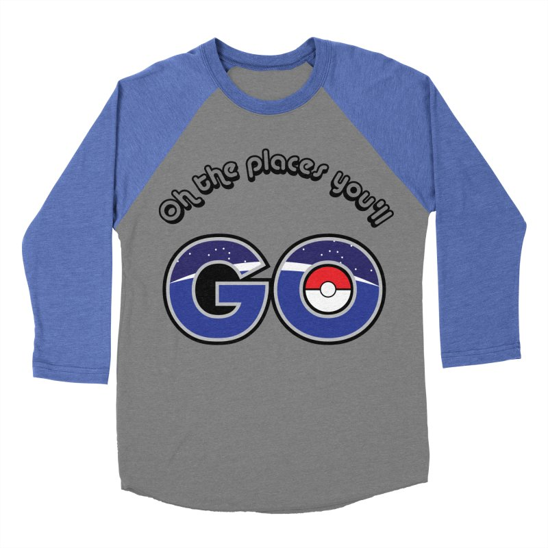 Oh the Places You'll Pokemon Go! Women's Baseball Triblend T-Shirt by jaredslyterdesign's Artist Shop