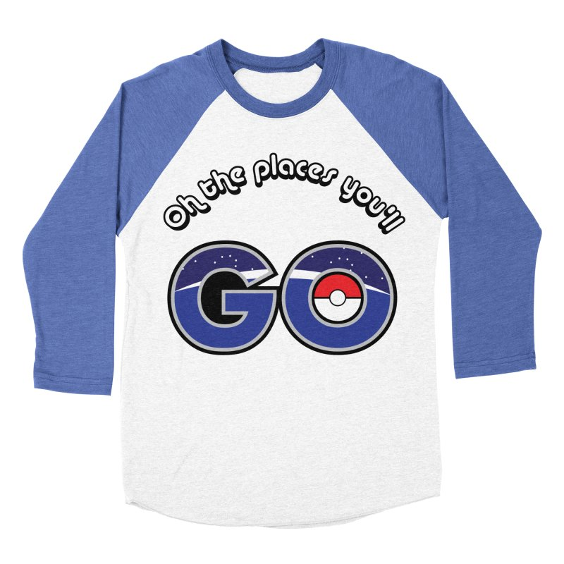 Oh the Places You'll Pokemon Go! Men's Baseball Triblend T-Shirt by jaredslyterdesign's Artist Shop