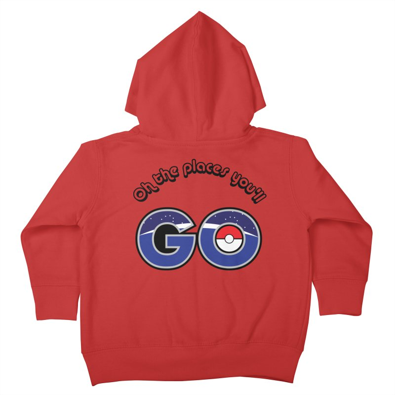 Oh the Places You'll Pokemon Go! Kids Toddler Zip-Up Hoody by jaredslyterdesign's Artist Shop