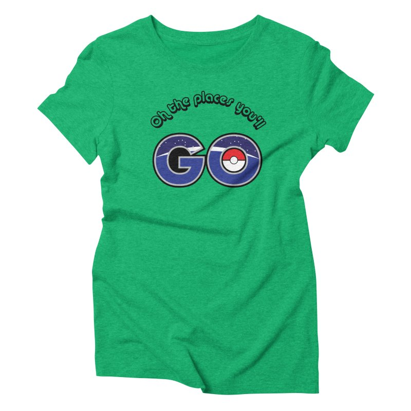 Oh the Places You'll Pokemon Go! Women's Triblend T-shirt by jaredslyterdesign's Artist Shop