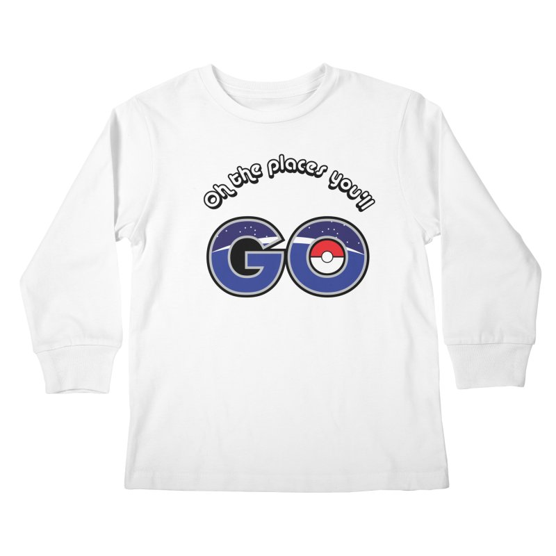 Oh the Places You'll Pokemon Go! Kids Longsleeve T-Shirt by jaredslyterdesign's Artist Shop