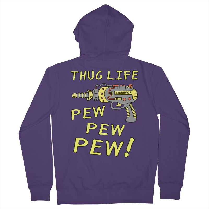 Thug Life (Pew Pew Pew) Women's Zip-Up Hoody by James A. Roberson (JARHUMOR)