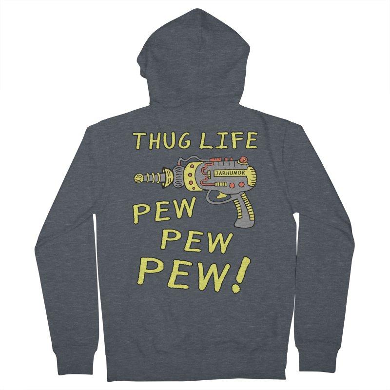 Thug Life (Pew Pew Pew) Men's Zip-Up Hoody by James A. Roberson (JARHUMOR)