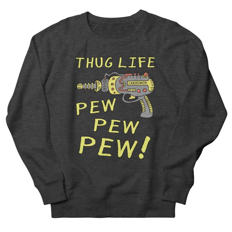 Thug Life (Pew Pew Pew)   by James A. Roberson (JARHUMOR)