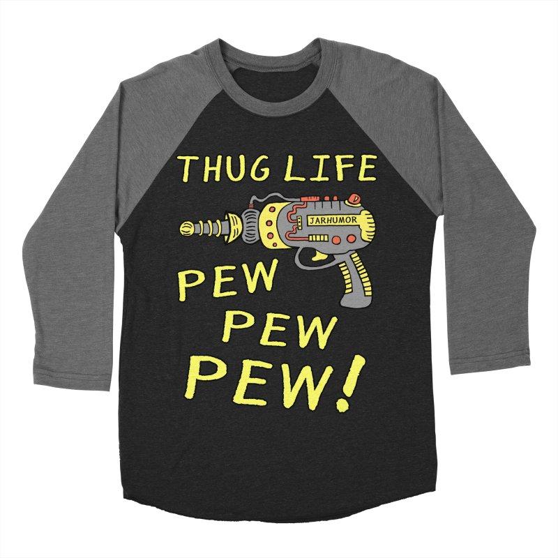 Thug Life (Pew Pew Pew) Men's Baseball Triblend T-Shirt by James A. Roberson (JARHUMOR)