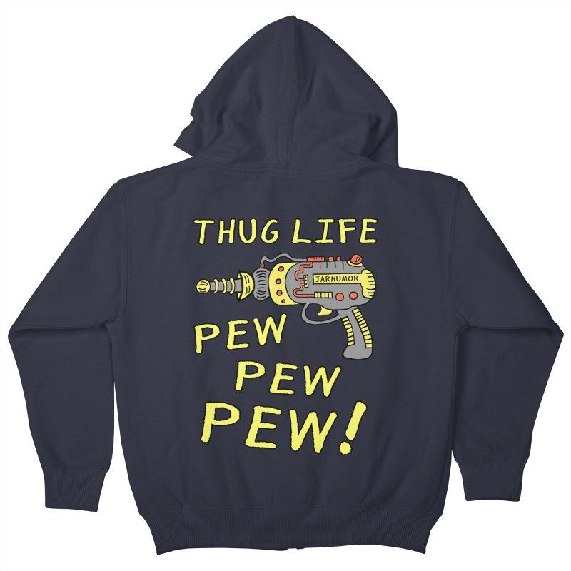 Thug Life (Pew Pew Pew) Kids Zip-Up Hoody by James A. Roberson (JARHUMOR)