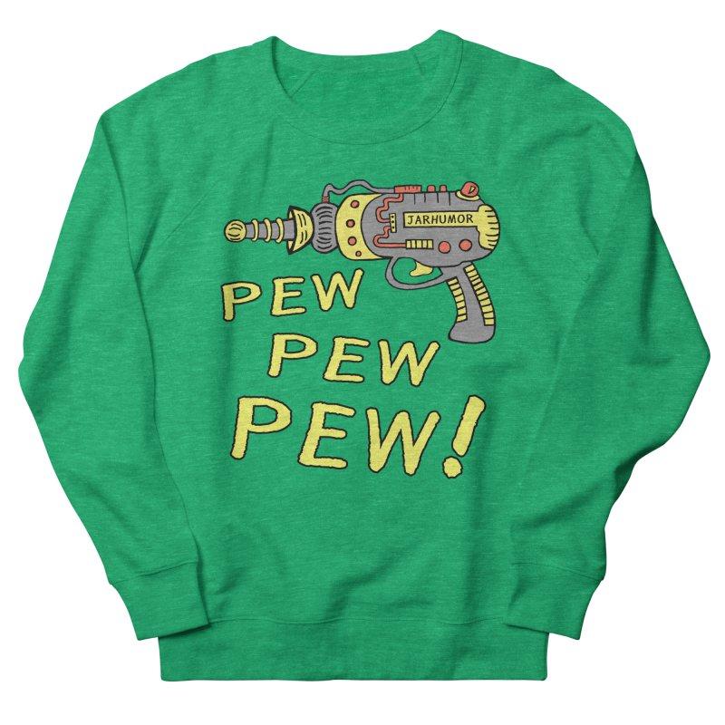 Pew Pew Pew Women's Sweatshirt by James A. Roberson (JARHUMOR)