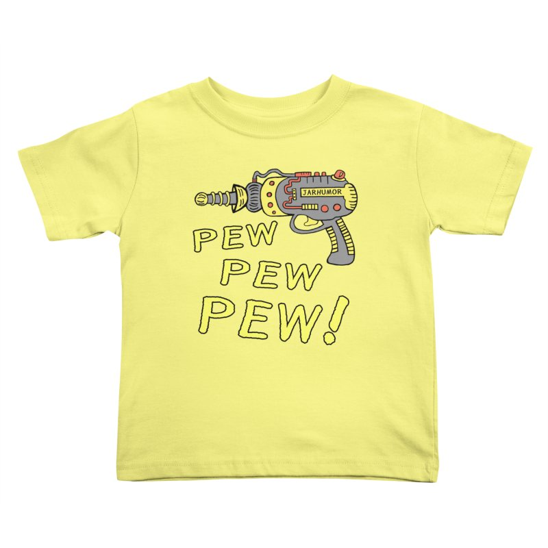 Pew Pew Pew Kids Toddler T-Shirt by JARHUMOR