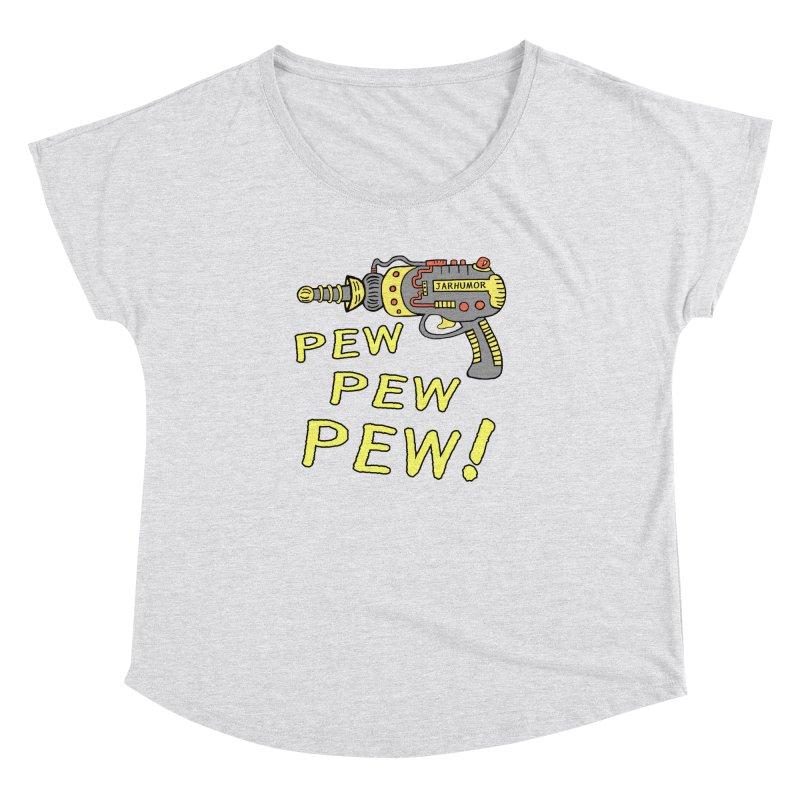 Pew Pew Pew Women's Dolman by James A. Roberson (JARHUMOR)