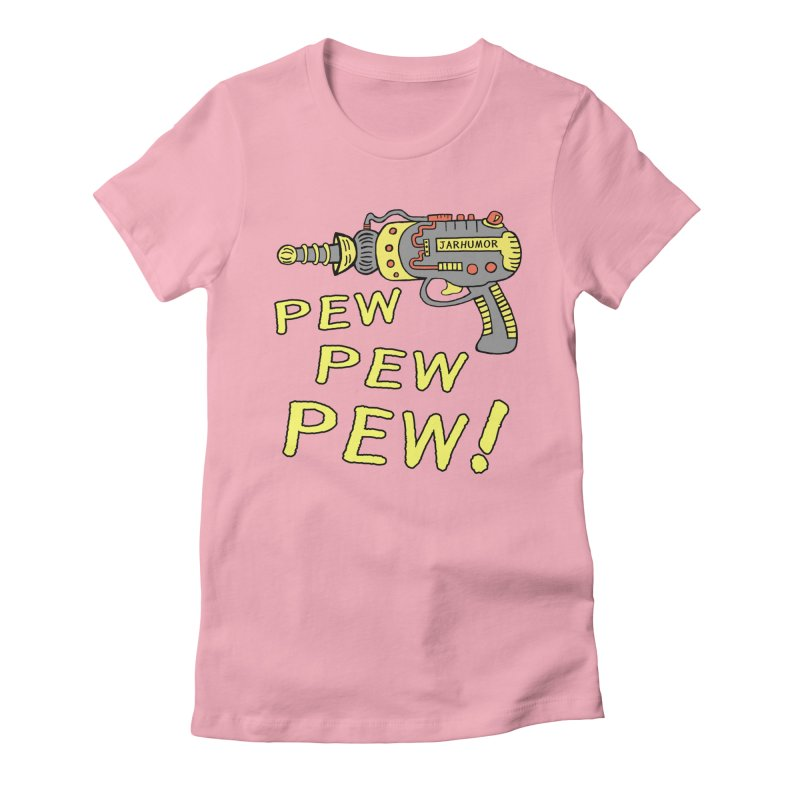 Pew Pew Pew Women's Fitted T-Shirt by James A. Roberson (JARHUMOR)