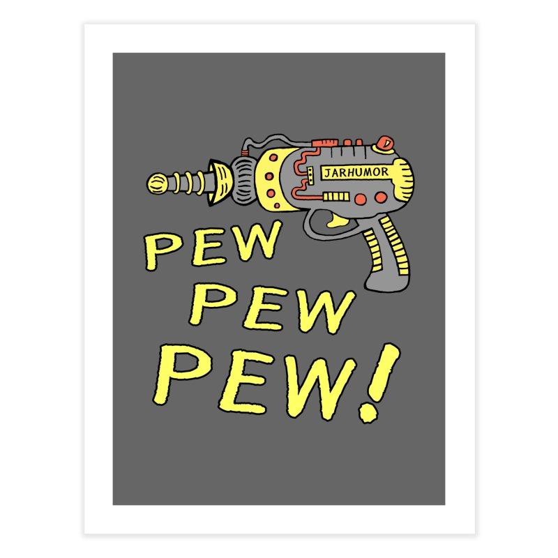 Pew Pew Pew   by James A. Roberson (JARHUMOR)