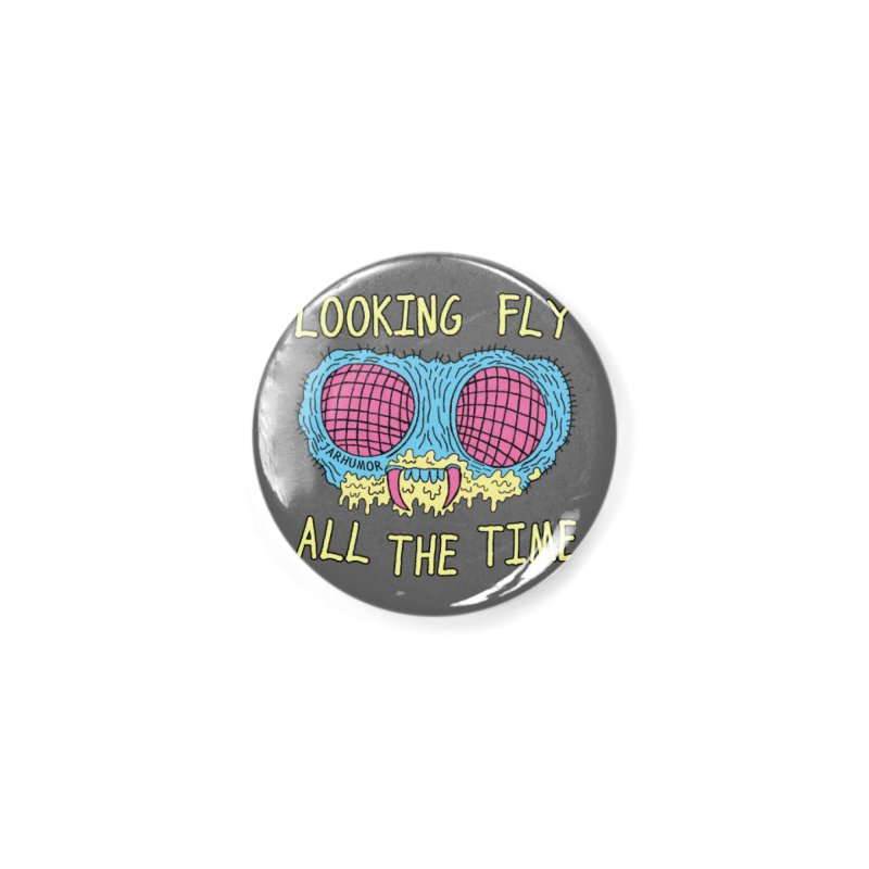 Looking Fly Accessories Button by JARHUMOR