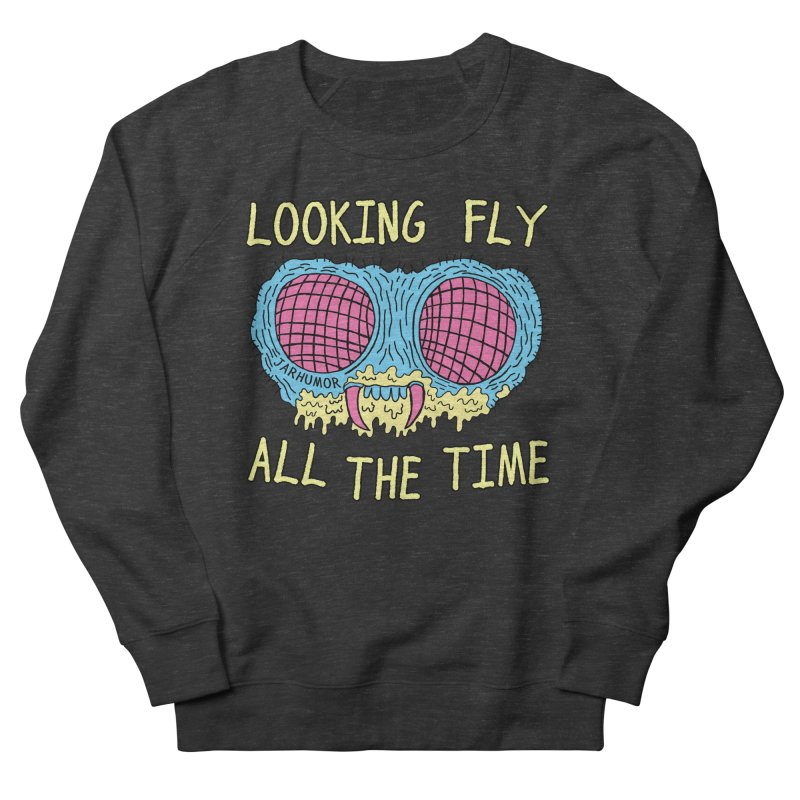 Looking Fly Women's Sweatshirt by James A. Roberson (JARHUMOR)
