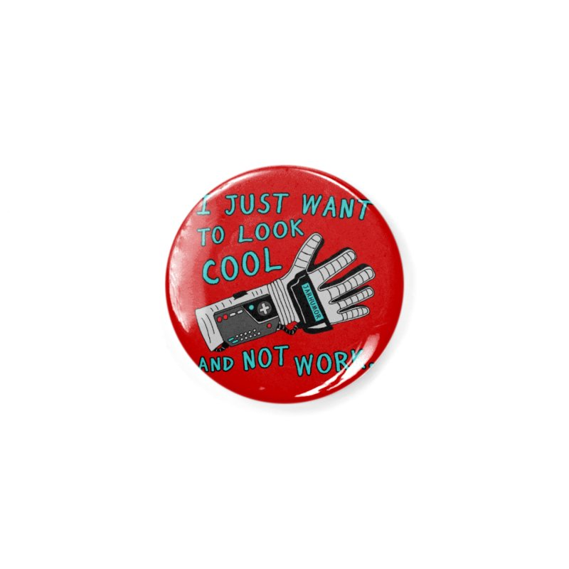 Look Cool Not Work (Power Glove) Accessories Button by JARHUMOR