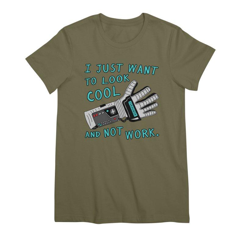 Look Cool Not Work (Power Glove) Women's Premium T-Shirt by JARHUMOR