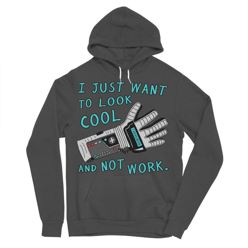Look Cool Not Work (Power Glove) Men's Sponge Fleece Pullover Hoody by JARHUMOR