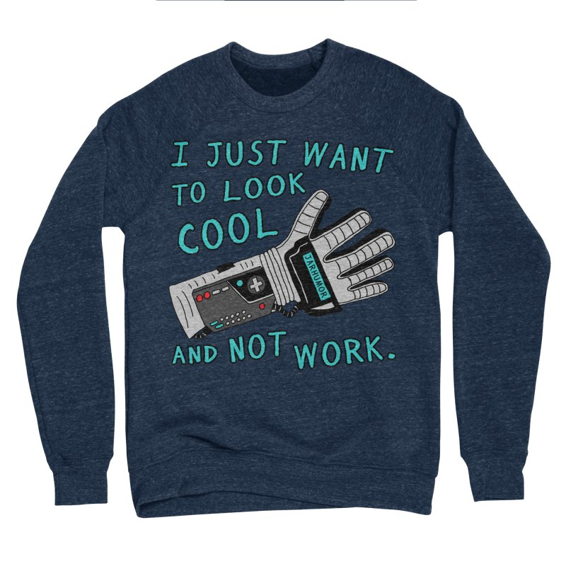 Look Cool Not Work (Power Glove) Men's Sponge Fleece Sweatshirt by JARHUMOR