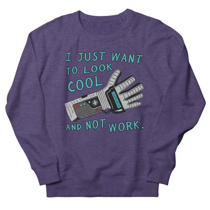 Look Cool Not Work (Power Glove) Women's French Terry Sweatshirt by JARHUMOR