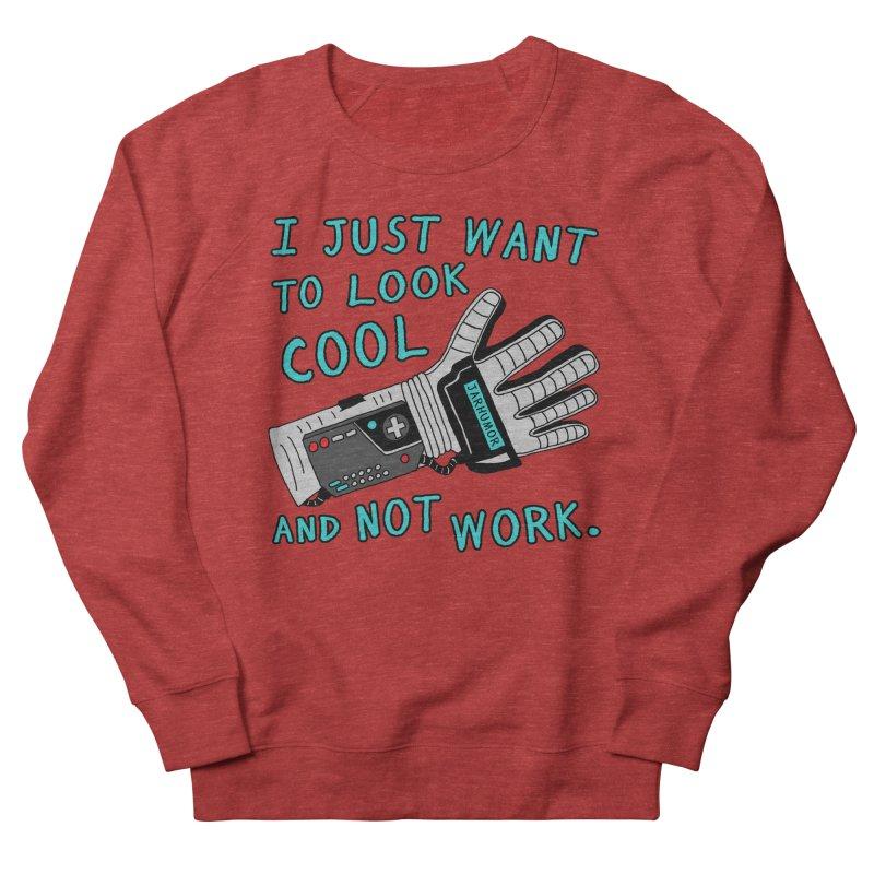 Look Cool Not Work (Power Glove) Men's French Terry Sweatshirt by JARHUMOR