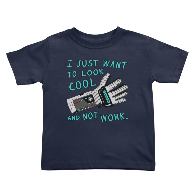 Look Cool Not Work (Power Glove) Kids Toddler T-Shirt by JARHUMOR