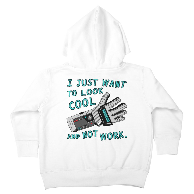Look Cool Not Work (Power Glove) Kids Toddler Zip-Up Hoody by JARHUMOR