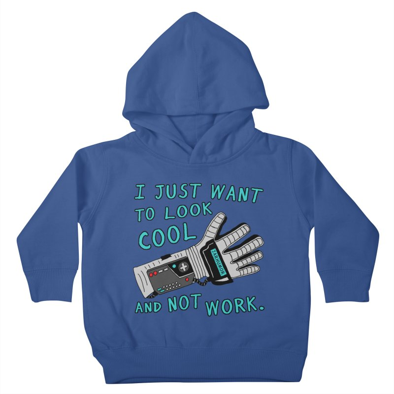 Look Cool Not Work (Power Glove) Kids Toddler Pullover Hoody by JARHUMOR