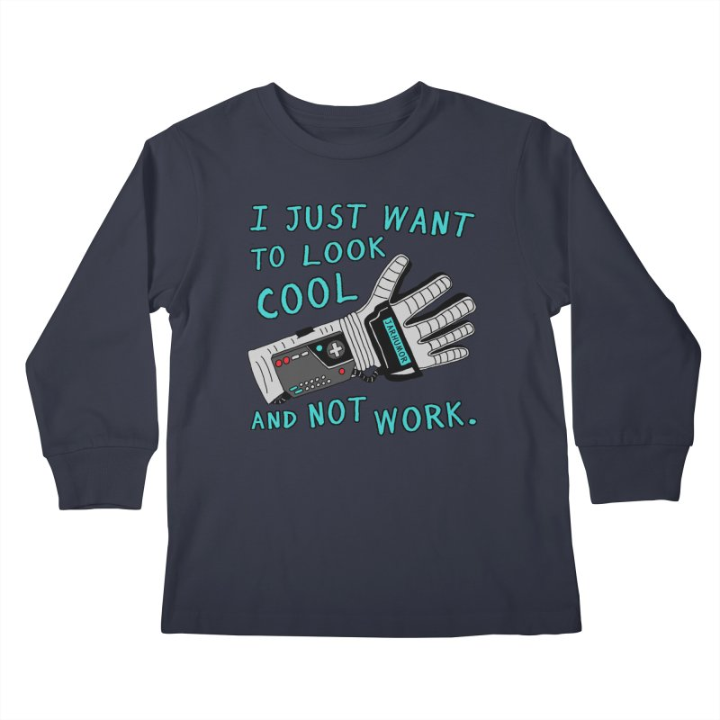 Look Cool Not Work (Power Glove) Kids Longsleeve T-Shirt by JARHUMOR