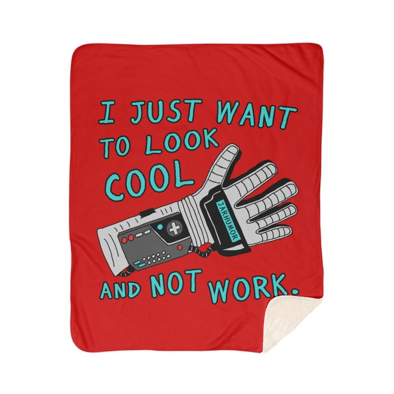 Look Cool Not Work (Power Glove) Home Sherpa Blanket Blanket by JARHUMOR
