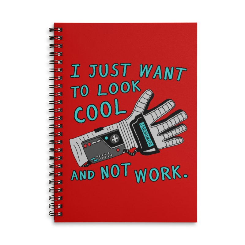 Look Cool Not Work (Power Glove) Accessories Lined Spiral Notebook by JARHUMOR